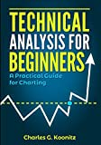 img - for Technical Analysis for Beginners: A Practical Guide for Charting book / textbook / text book