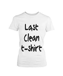 Women's Last Clean Shirt Funny Shirt Women-Small (Women-Small) White