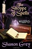 The Shoppe of Spells, Shanon Grey, 061557162X