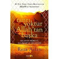 Tanrı Yoktur Allah'tan Başka: İslam'ın Kökeni, Gelişimi ve Geleceği