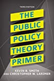 The Public Policy Theory Primer 3rd Edition