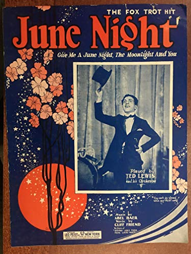JUNE NIGHT the fox trot hit (1924 Abe Baer and Cliff Friend SHEET MUSIC), pristine condition as recorded by Ted Lewis and his orchestra (pictured). INCLUDED FOR FREE is a CD transcription of the original 78RPM recording Victor 19380 with orchestra by Fred Waring