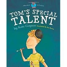 Tom's Special Talent - Dyslexia (Moonbeam book award winner 2009) - Special Stories Series 2