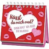 Küsst du mich mal? Dann halte ich auch die Klappe!: Postkarten, die der Liebe guttun