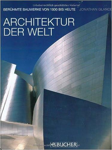 Architektur Der Welt Beruhmte Bauwerke Von 1900 Bis Heute Amazon