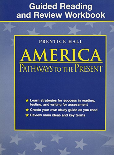 America: Pathways to the Present Guided Reading and Review Workbook