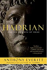 Hadrian and the Triumph of Rome by Anthony Everitt (2010-09-14) Paperback