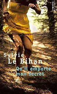 Qu'il emporte mon secret, Le Bihan, Sylvie