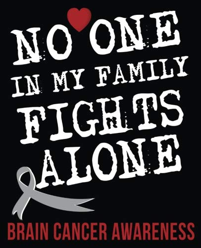 No One In My Family Fights Alone Brain Cancer Awareness: Brain Cancer Awareness Composition Notebook Back to School 7.5 x 9.25 Inches 100 WideRuled Pages Journal Diary Gift Grey Ribbon