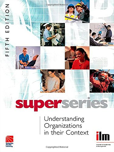 Understanding Organizations in Their Context, 5th Edition (Super Series)