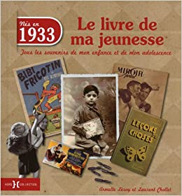 Amazon Fr 1933 Le Livre De Ma Jeunesse Laurent Chollet