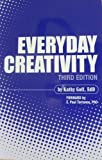 Everyday Creativity, Goff, Kathy, 0965749134
