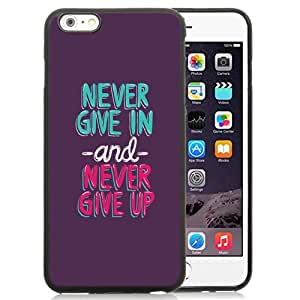 Beautiful Custom Designed Cover Case For iPhone 6 Plus 5.5 Inch With Never Give In and Never Give Up Phone Case WANGJING JINDA