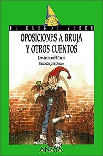 Resultado de imagen de Oposiciones a bruja y otros cuentos Antonio del Cañizo Ed. Anaya