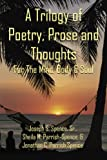 A Trilogy of Poetry, Prose and Thoughts, Sr. Joseph S. Spence, 1420803948