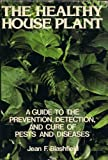 The Healthy House Plant, Jean F. Blashfield, 0316099554