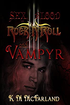 Sex, Blood, Rock 'N' Roll, and Vampyr