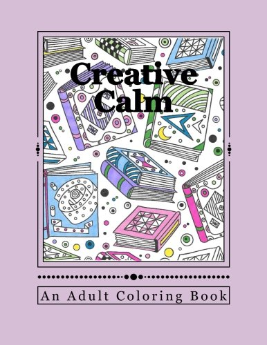 Creative Calm: A Relaxing Color Therapy Book (Volume 7) PDF