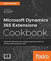 Microsoft Dynamics 365 Extensions Cookbook Front Cover