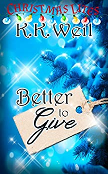 Better to Give (Christmas Lites) by [Weil,K. K.]