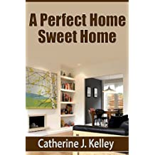 A Perfect Home Sweet Home: Decorating Tips, How to Choose Colors and Detailed Advice On Interior and Exterior Design