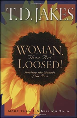 Woman thou art loosed healing the wounds of the past td woman thou art loosed healing the wounds of the past td jakes 9780764200328 amazon books fandeluxe Images
