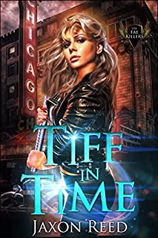 Tiff in Time (The Fae Killers) by [Jaxon Reed]