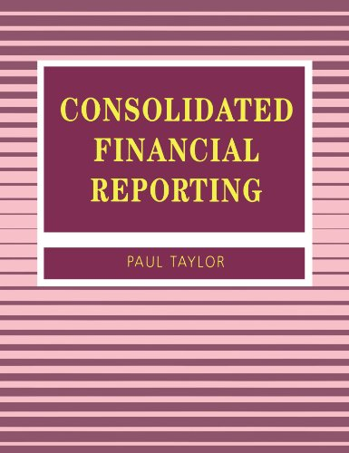 Consolidated Financial Reporting (Accounting and Finance series)