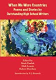 img - for When We Were Countries: Poems and Stories by Outstanding High School Writers book / textbook / text book