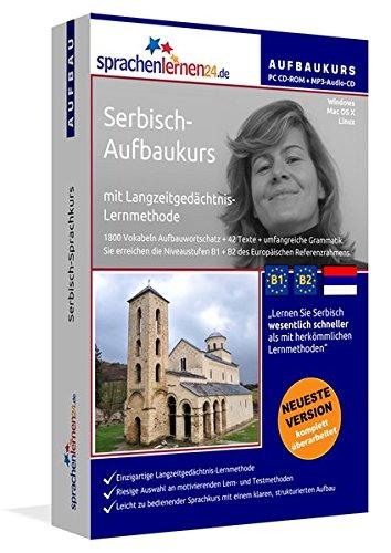 Serbisch-Aufbaukurs: Lernstufen B1+B2. Lernsoftware auf CD-ROM + MP3-Audio-CD für Windows/Linux/Mac OS X. Fließend Serbisch lernen für Fortgeschrittene mit Langzeitgedächtnis-Lernmethode