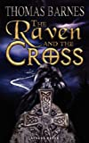 The Raven and the Cross, Thomas Barnes, 1847482775