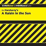 A Raisin in the Sun: CliffsNotes | Rosetta James B.A.