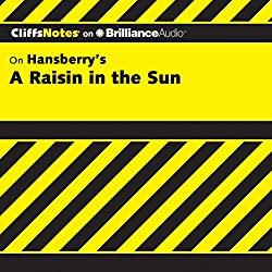 A Raisin in the Sun: CliffsNotes
