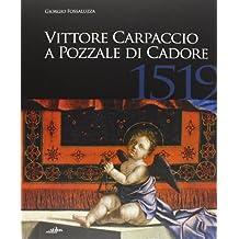 Vittore Carpaccio a Pozzale di Cadore, 1519. Le ultime opere per Venezia, Istria e Cadore
