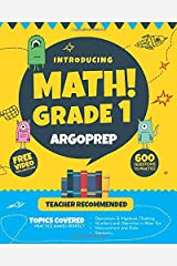 Introducing MATH! Grade 1 by ArgoPrep: 600+ Practice Questions + Comprehensive Overview of Each Topic + Detailed Video Explanations Included | 1st Grade Math Workbook Paperback