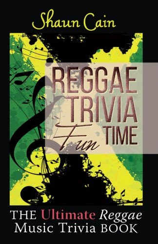 Reggae Trivia Fun Time: The Ultimate Reggae Music Trivia Book ()