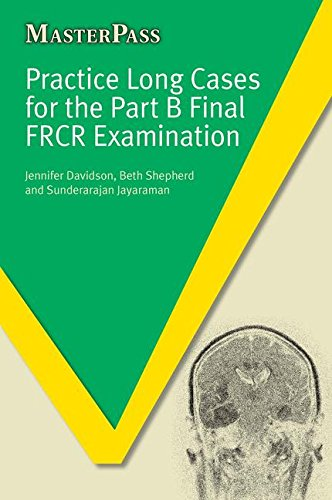 Practice Long Cases for the Part B Final FRCR Examination (Masterpass)