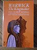 img - for Warwick the Kingmaker A Briliant difinitive biography of the last of the Barons/Paul Murray Kendall book / textbook / text book