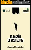 El Diseño de Proyectos: Cómo Elaborar un Proyecto Paso a Paso (Desarrollo Comunitario) (Spanish Edition)