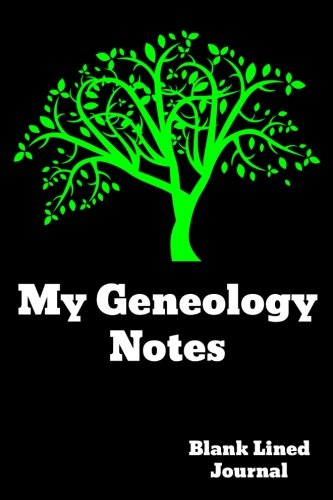 My Geneology Notes: Blank Lined Journal