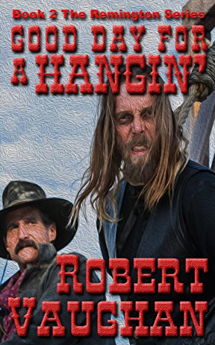 Good Day For A Hangin' (Remington Book 2)