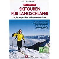 Die schönsten Skitouren für Langschläfer in den Bayerischen und Nordtiroler Alpen