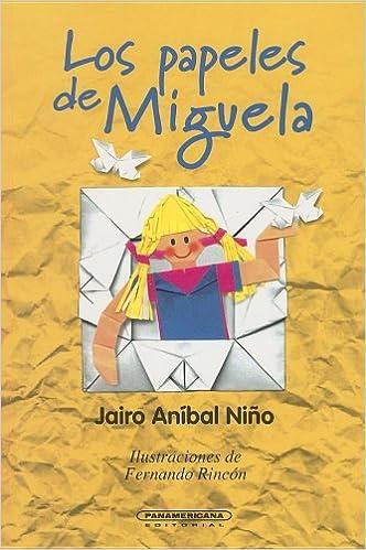 Los Papeles de Miguela (Literatura Juvenil) (Literatura Juvenil (Panamericana Editorial)) (Spanish Edition): Jairo Anibal Nino, Fernando Rincon: ...