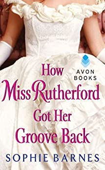 How Miss Rutherford Got Her Groove Back by [Barnes, Sophie]