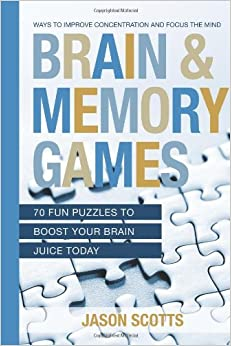 Brain and Memory Games: 70 Fun Puzzles to Boost Your Brain Juice Today