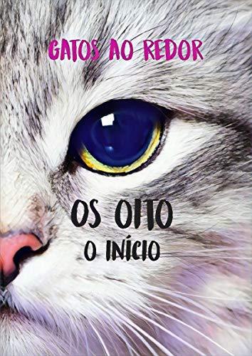 Gatos ao Redor: O Início (Portuguese Edition) by [da Silva, Bruno