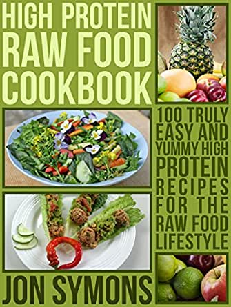 The high protein raw food cookbook 100 easy and yummy high download one of the free kindle apps to start reading kindle books on your smartphone tablet and computer forumfinder Choice Image