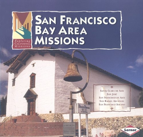 San Francisco Bay Area Missions (Exploring California Missions) PDF