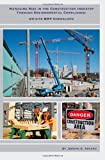 Managing Risk in the Construction Industry Through Environmental Compliance, Jerome S. Arcaro, 1490477500