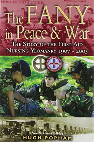The FANY in Peace and War: The Story of the First Aid Nursing Yeomanry, 1907-2003